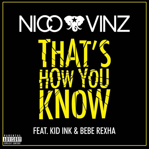 Nico & Vinz - That's How You Know (feat. Kid Ink & Bebe Rexha) - Single