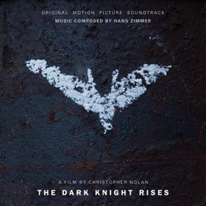 The Dark Knight Rises (Original Motion Picture Soundtrack) Mp3 Download