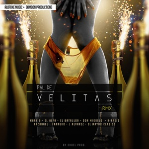 Pal de Velitas (Remix) [feat. El Alfa, El Batallon, Don Miguelo, Nfasis, Arcángel, Farruko, J Alvarez & El Mayor Clasico] - Single Mp3 Download