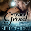 Milly Taiden - Twice the Growl: Paranormal Dating Agency, Book 1 (Unabridged) artwork