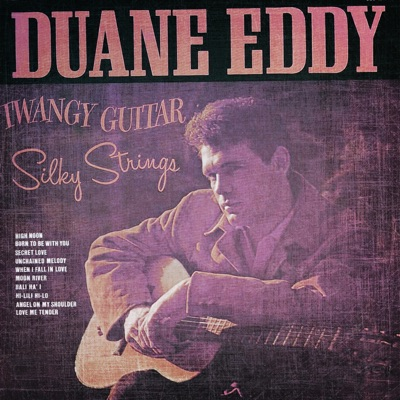 Classsic and Collectable - Duane Eddy - Twangy Guitar Silky Strings - Duane Eddy