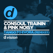 Tango to Evora (Beach Edit) - Consoul Trainin & Pink Noisy
