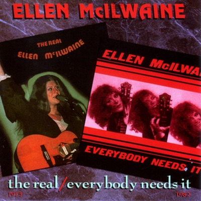 The Real / Every Body Needs It - Ellen McIlwaine