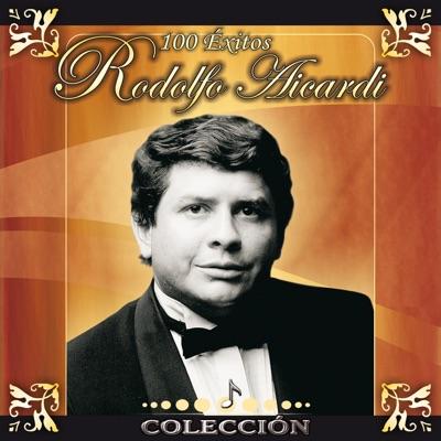 Colección 100 Éxitos de Rodolfo Aicardi - Rodolfo Aicardi