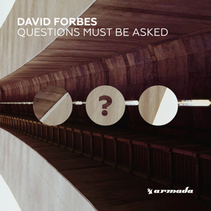 David Forbes - Questions Must Be Asked (Remixes)