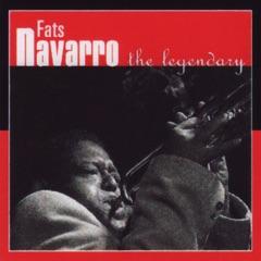 Fats Navarro: The Legendary