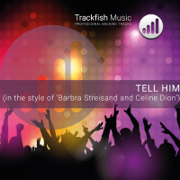 Tell Him (In the Style of Barbra Streisand and Celine Dion) [Karaoke Version] - Trackfish Music - Trackfish Music