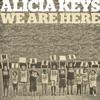 We Are Here - Single, Alicia Keys