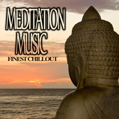 Meditation Music: Finest Chillout