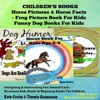 Box Set Children's Books: Horse Pictures & Horse Facts - Frog Picture Book for Kids - Funny Dog Books for Kids: Intriguing & Interesting Fun Animal Facts - Discovery Kids Books: 3 in 1 Box Set (Unabridged)