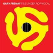 Gary Frenay - Forgot How Good Love Feels