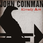 John  Coinman - Hey Man What About You