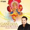 My Ganesha Favourites Shankar Mahadevan