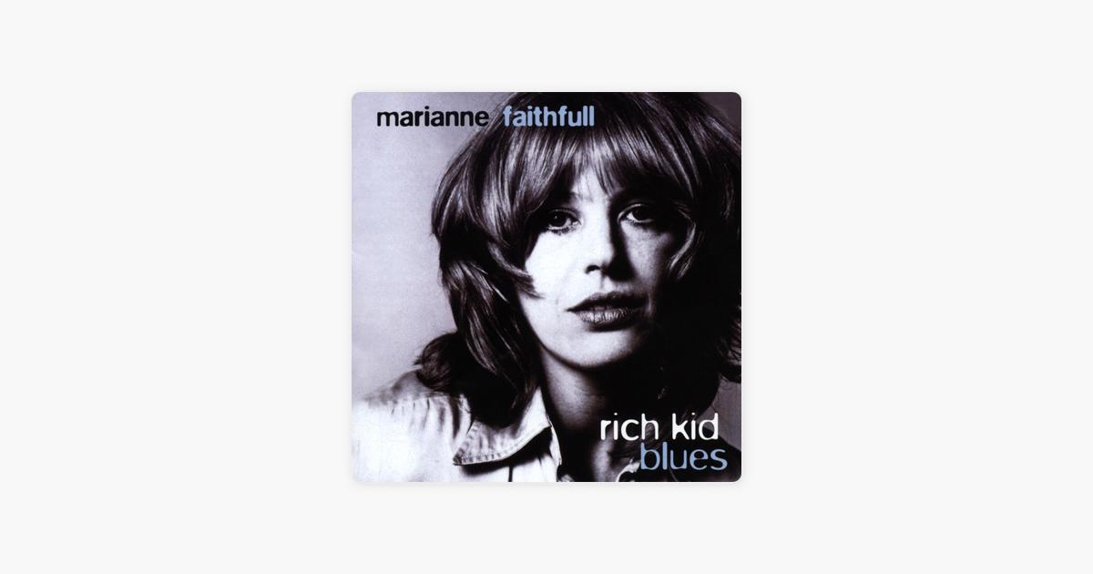 Rich Kid Blues by Marianne Faithfull on Apple Music