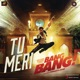 Tu Meri From Bang Bang Single