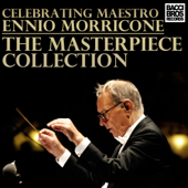 Celebrating Maestro Ennio Morricone - The Masterpiece Collection