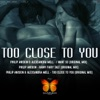 Too Close To You - Single