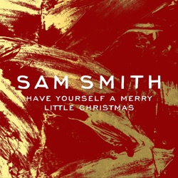 View album Sam Smith - Have Yourself a Merry Little Christmas - Single
