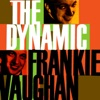 The Dynamic Frankie Vaughan