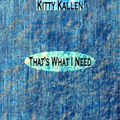 That's What I Need - Kitty Kallen