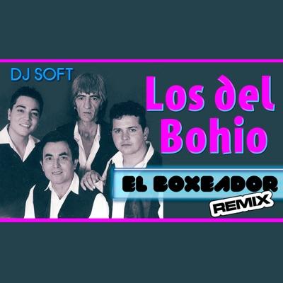 El Boxeador (Remix) - Single - Los Del Bohio