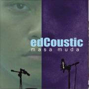 Masa Muda - Edcoustic - Edcoustic