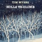 Hills to Climb by Tim Myers
