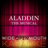 Aladdin - The Musical (Karaoke Version) - Wide Open Mouth Karaoke