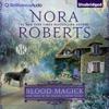 Nora Roberts - Blood Magick: The Cousins O'Dwyer Trilogy, Book 3 (Unabridged)  artwork
