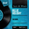 I'm Yours (Mono Version) - EP, Billie Holiday