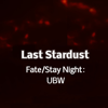 """Last Stardust (from """"Fate/stay night: Unlimited Blade Works"""") - Jajnov"""