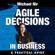 Michael Nir - Agile Decisions: Driving Effective Agile Decisions in Business: Agile Business Leadership, Book 3 (Unabridged)
