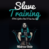 Mistress Dede - Slave Training: A Dom's Guide on How to Train Your Sub (Unabridged) artwork