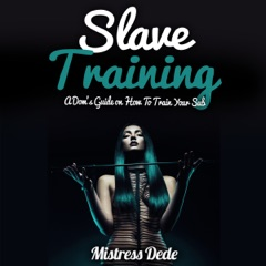 Slave Training: A Dom's Guide on How to Train Your Sub (Unabridged)