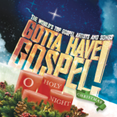 Gotta Have Gospel! Christmas O Holy Night