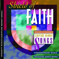 Shield of Faith: Integrity Music's Scripture Memory Songs