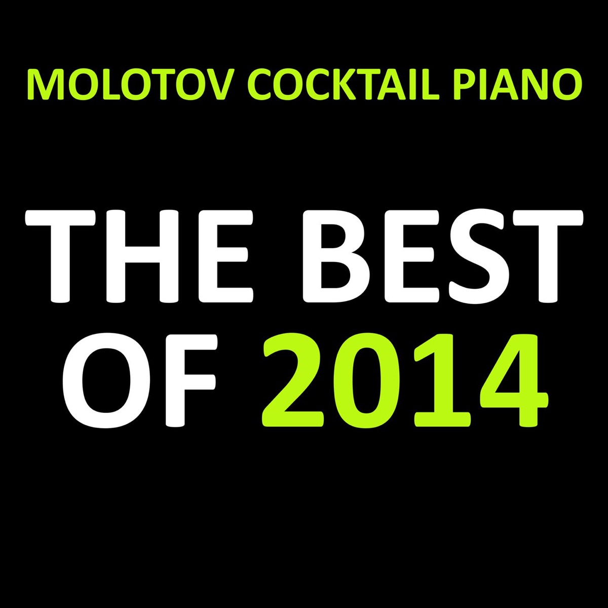 The Best Of 2014 Molotov Cocktail Piano CD cover