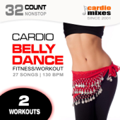 Cardio Belly Dance Fitness, 2 Workouts (Nonstop, 130 BPM, 32-Count)