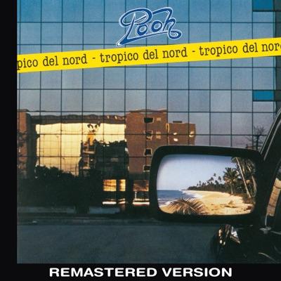 Tropico del Nord (Remastered Version) - Pooh