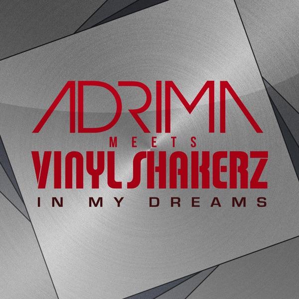 In My Dreams (Remixes) [Adrima Meets Vinylshakerz]