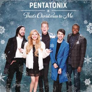 Thats Christmas To Me  Pentatonix Pentatonix album songs, reviews, credits