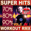 70's 80's 90's Super Hits Workout Remix Vol.5 (ideal for work out , fitness, cardio , dance, aerobic, spinning, running) - Various Artists