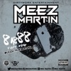 Meez Martin - Been Doin Dirtywork (feat. Cuz Jay)