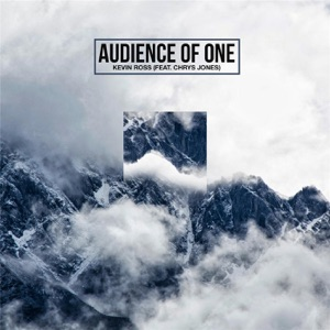 Kevin Ross - Audience of One feat. Chrys Jones