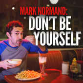 Don't Be Yourself-Mark Normand