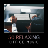 50 Relaxing Office Music – Soothing & Calming Sounds, New Age Piano, Ambient Natural Sounds, Take a Break, Calm Down, Mindfulness, Anti-Stress, Anxiety Help, Boost Self-Confidence