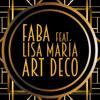 Art Deco (feat. Lisa Maria) - Faba