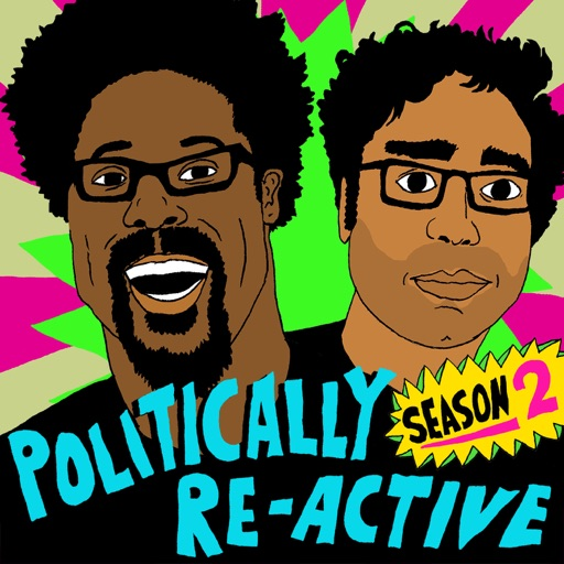 Cover image of Politically Re-Active with W. Kamau Bell & Hari Kondabolu