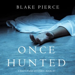 Once Hunted: A Riley Paige Mystery, Book 5 (Unabridged)