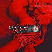 Get It (feat. Jeremih) - Single